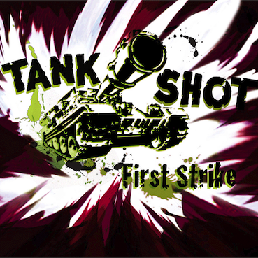 Tank Shot : First strike LP